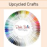 Upcycledcrafts and gems - Dixie Belle Paint Pallete 1